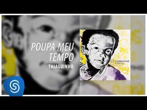 Thiaguinho - Poupa Meu Tempo